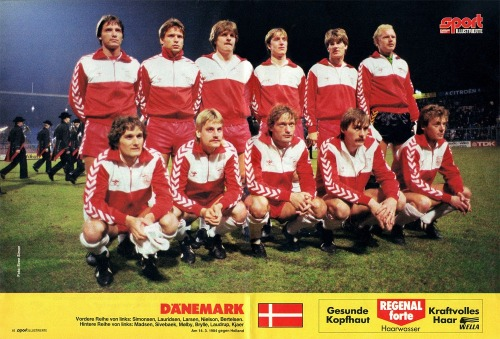footballarchive:  Denmark 1984 Lining up for the friendly against the Netherlands on 14.3.84. When one looks up 'meaningless friendly' this match must surely be near the top of that list! They would lose the match 6-0. Still, they would reach the semi's of Euro '84 and would go on one of the great runs of world football during the next 24 months.Check out this article on Piontek's Denmark.Source: Sport Illustrierte, Poster