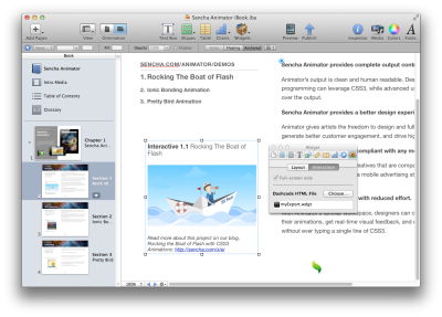 Embed CSS3 Animations in an iBook using Sencha Animator and iBooks Author  Sencha Animator lead Arne Bech quickly figured out that you can embed Sencha Animator exported projects in the new HTML5-powered iBooks released yesterday by Apple. Check out our quick tutorial to learn how, then download the project files to start your own interactive iBook!