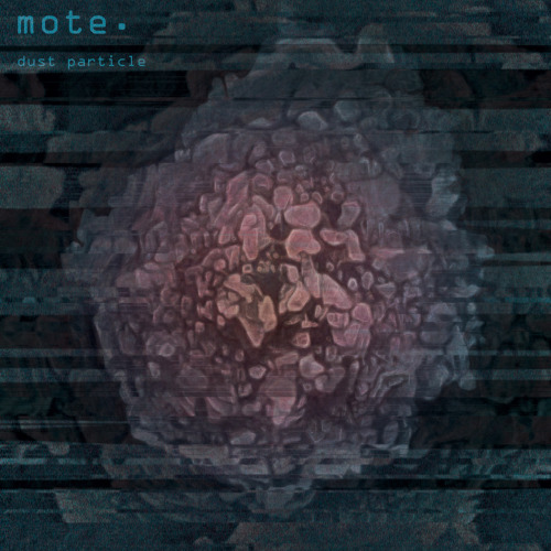 Album cover for mote. - Dust Particle, which you can get here: http://mote-music.bandcamp.com/album/dust-particle