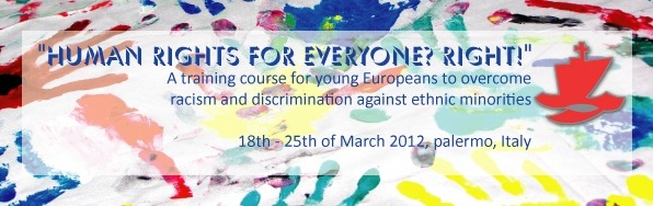 'Human  Rights for everyone? Right! A training course for young Europeans to  overcome racism and discrimination against ethnic minorities' Human Rights Education (HRE) with young Christians in Europe has always been important for Ecumenical Youth Council in Europe (EYCE). In its work EYCE has always an underlying aspect of HRE – either addressing religious rights, the rights of migrants in Europe, or human rights in relation to economic justice, and finally the rights of young people to express their opinion and be heard. With this training course EYCE wants to deepen its focus on HRE, especially with regards to the rights of minorities, migrants and other oppressed groups in Europe and beyond, as well as training young people from church backgrounds to address these issues within their contexts. Furthermore, with this event EYCE wants to contribute to the European Action Week Against Racism, which is traditionally taking place around March 21st, the International Day for the Elimination of all Forms of Racial Discrimination. This training course will offer the participants the following: - Knowledge about situations of ethnic minorities in Europe. - Overview of positions in European churches regarding ethnic minorities and racism towards them. - Analysis of concepts of Human Rights in the light of different ethnic minorities. - Tools and methods to address racism and discrimination in one's own context. - Possibility to develop a common contribution to the European Action Week Against Racism and use in practice what has been learnt. - Possibility to learn from good practice examples on the local level in Italy. - Opportunity to meet with young people from different countries and denominations, to share experiences and develop new friendships! Apply now! For more information please contact EYCE office at applications@eyce.org! The absolutely latest deadline for receiving applications will be 13th of FEBRUARY 2012! (via DARE Network)