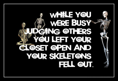 No skeletons in my closet!