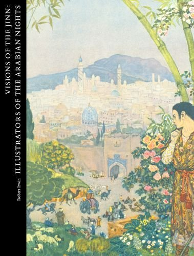 bookpickings:  Visions of the Jinn: Illustrators of the Arabian Nights Robert Irwin A visual history of Arabian Nights, some of the most influential storytelling of all time, in 300 years of illustrations.