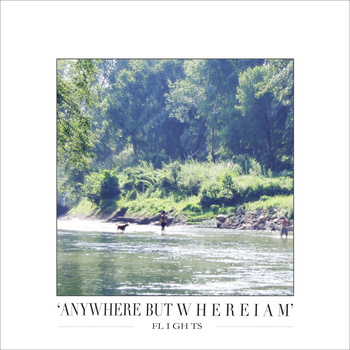 "Anywhere But Where I Am - Flights <a href=""http://flightsmusic.bandcamp.com/album/anywhere-but-where-i-am"" _mce_href=""http://flightsmusic.bandcamp.com/album/anywhere-but-where-i-am"">Anywhere But Where I Am by Flights</a>"
