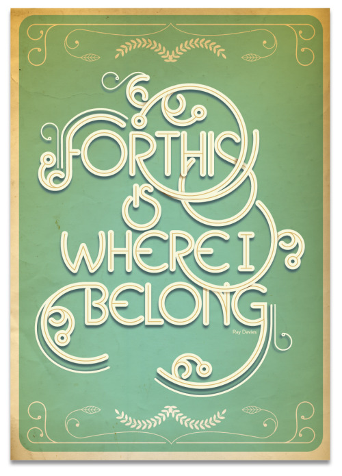 weandthecolor:  This Is Where I Belong - Typographic Poster Typographic Poster Design by Neal McCullough. More typography inspiration. posted by W.A.T.C.Facebook // Twitter // Google+ // Pinterest