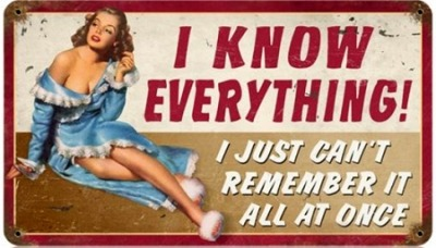 I know everything…