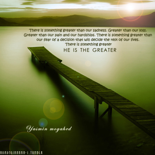 islamic-quotes:  He is the Greatest