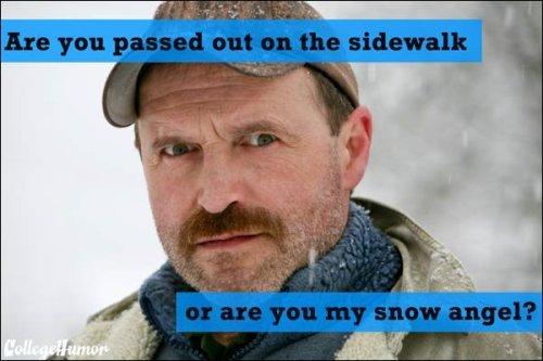 Horrible Winter Pick Up Lines [click for more gems]