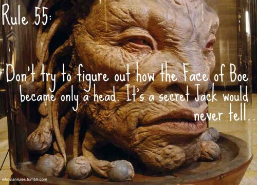 Rule 55: Don't try to figure out how the Face of Boe became only a head. It's a secret Jack would never tell.  [Image found Here]