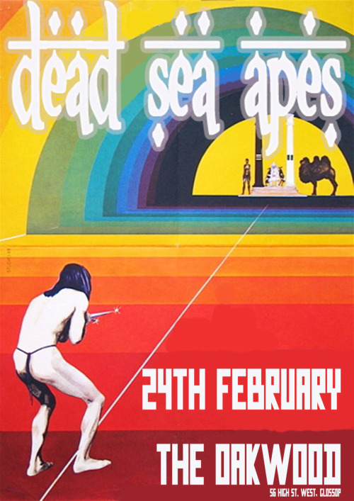 DEAD SEA APES live at The Oakwood, Glossop. 24th February, 8:30pm.
