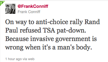 On way to anti-choice rally Rand Paul refused TSA pat-down. Because invasive government is wrong when it's a man's body.