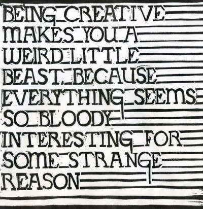 Being creative makes you….