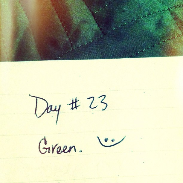 #day #twentythree #tumblr- #favorite #color: #green. #tumblrchallenge #challenge #instagram #hand #handwriting #handwritten #writing #written #script #daytwentythree (Taken with instagram)