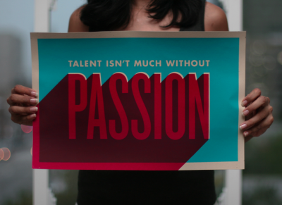talent isn't much without passion. boniverkaty:  Passion
