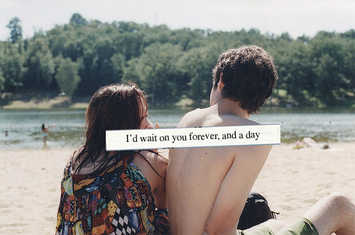 quotes wait love forever anyday