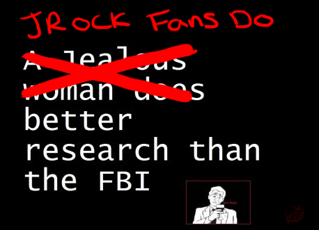 double-dragon:  JRock fans do better research than the FBI