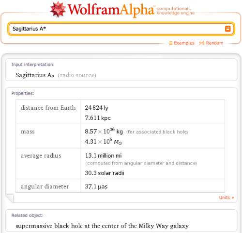 wolframalpha:  Sagittarius A* is believed to be the supermassive black hole at the center of the galaxy.
