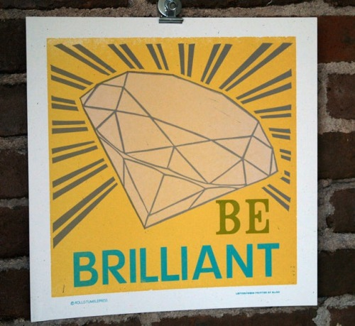 Be Brilliant by Roll and Tumble Press
