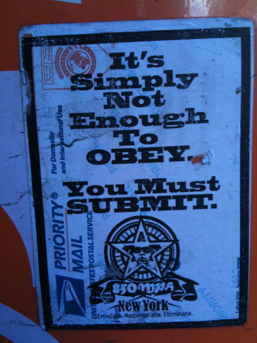 It's Simply Not Enough To OBEY You Must SUBMIT by 850mph NYC