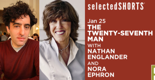 "Selected Shorts: Nora Ephron and Nathan Englander at Symphony Space tonight! Here's an interview with Englander by Jason Diamond for Capital New York: Unlike the Midwestern Gen-Xers at loose ends who populate Franzen's  work, or the eccentric immigrants in Gary Shteyngart's fiction,  Englander fits the mold as his generation's New York Jewish storyteller,  heir to Roth or Bellow, using Jewish characters and milieus in the way  Updike played with WASP ones. When I mentioned this to him, he noted  that he prefers a more simple designation, ""It took me a long time to  see that I'm just telling my stories,"" he said. ""Jews with pride will  say you're a Jewish writer. Then a gentile would say you're a Jewish  writer, but it's not fucking genre fiction."""