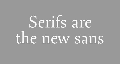 "typepaintbook:  ""Quirky ligatures and swash characters: serifs are the new sans"" read it at Eye blog"