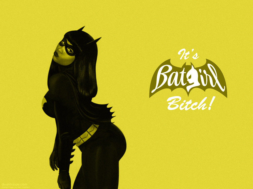 "deantrippe:  ""It's Batgirl, Bitch!""  Nicki Minaj would be THE WORST Batgirl"