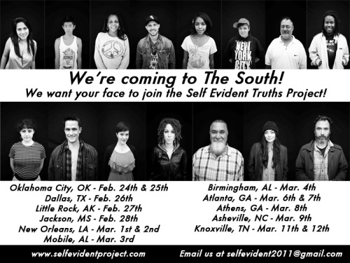 The Self Evident Truths Project is going to the deep South!!  It's going to be a two week whirlwind of 11 cities. PLEASE reblog, tweet, facebook, share it ANY way you can. We need all the help we can get in reaching LGBTQ people in these areas. It is SO important that they know they have a chance to stand up and be proud of who they are. Encourage your friends down there to sign up! All it takes is an email to selfevident2011@gmail.com THANK YOU! <3