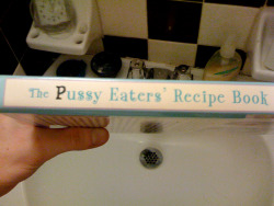 The Pussy Eater's Recipe Book.