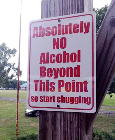 CHUG! CHUG! CHUG! find more at Funny Signs