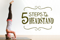 yogarunloverepeat:  5 simple steps to headstand