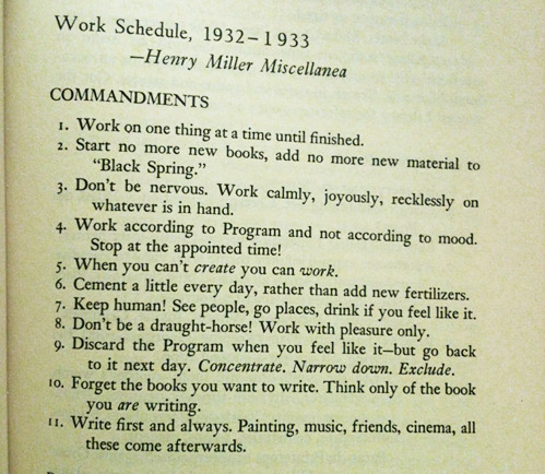 nevver:  Henry Miller's Eleven Commandments  This has come across my dashboard a couple of times now. I keep thinking about it. I'm reblogging it, finally, as a gesture. I keep thinking about it.