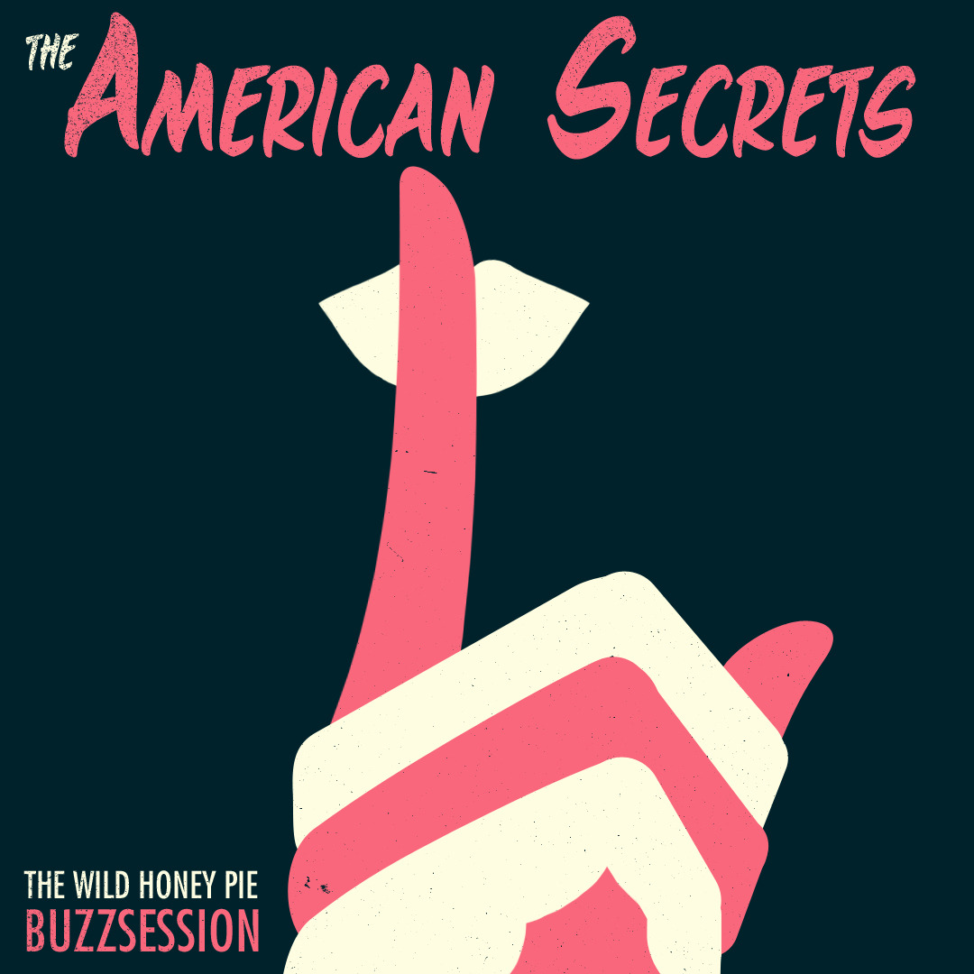 The American Secrets by Derek Eads Click the image to view their Wild Honey Pie session.