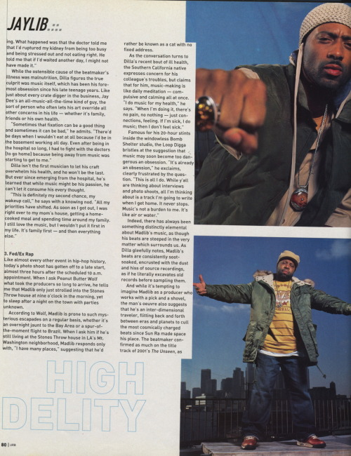 """Dilla figures the true culprit was music itself"" Urb - March 2004"