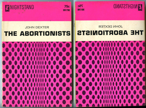 THE ABORTIONISTS - John Dexter Nightstand Books, 1966. Corinth Publications. Front and back covers of what was most likely a seriously budget crunched release.