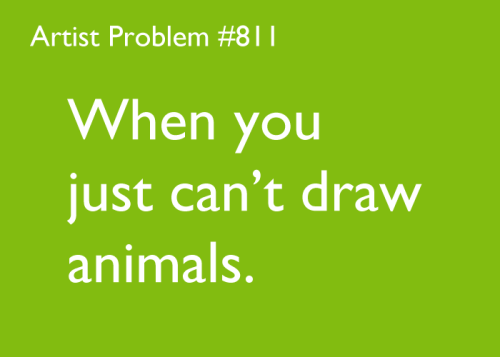 artist-problems:  Submitted by: theirenejoung [#811: When you just can't draw animals.]