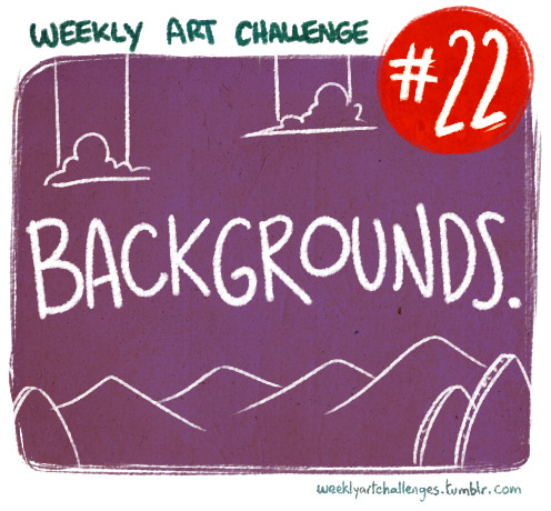 Weekly Art Challenge #22 (Jan.26 - Feb.1): BACKGROUNDS. For someone who focuses on characters over environments (myself, and probably the average WAC participant…), backgrounds can be a nightmare. How many times have we let our characters float in a white space, or some weird abstract background? This week it's time to work on that.  The challenge is to draw a scene - any kind of scene! it can be nature, urban, underwater, space…anything you want! The trick is to give it depth: foreground, middle ground, background. Make the viewer feel like they're inside your environment! More details about this challenge: No characters in your submission! This is about places and only places. Give it your best! I've said this a million times, but…this is Weekly Art Challenges. Keep that in mind. Other than that, you're free to work on your scene as you please! No palette restriction or anything… If you have any questions, don't hesitate to ask! We'll give you an answer as soon as possible. Once you're done, go to our submission page and send it in! We'll be posting everyone's work during the week. Time to challenge yourself!  - Kuri