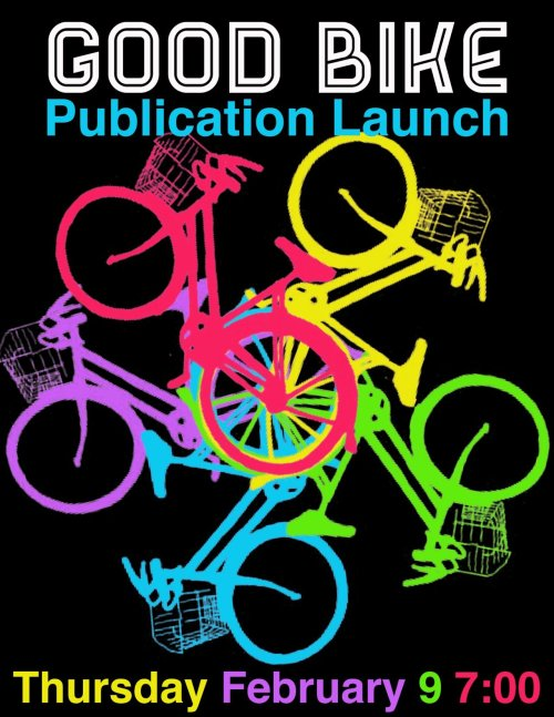 The Good Bike Project is going out with a bang! Come celebrate the launch of our related publication and film at The Avro on February 9! The Good Bike Project publication includes write-ups on all of our bikes and an essay on our experiences liasing between The City and the city. The publication was lovingly designed by Andy Callahan. The film will serve as a book-end to our experience last summer and was produced by The Public Assembly. See you there!