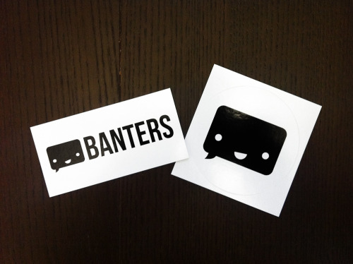 Stickers!  Send your address to stickwell@banters.com and we'll mail some your way.