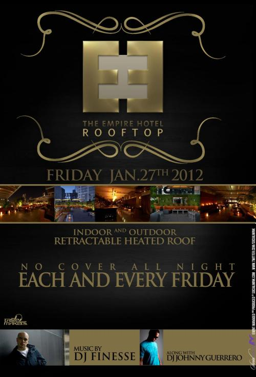 FRIDAY January 27, 2011: FRIDAYS AT THE EMPIRE HOTEL ROOFTOP  The Empire Hotel is a New York City landmark, providing luxury    accommodations for over 100 years. The one-of-a-kind closed off and    heated rooftop, with unparalleled views of the Hudson River, Lincoln    Center, Central Park and the city, makes Friday nights at the Empire    Hotel Rooftop a nightlife destination for those looking to take in the    incredible New York City rooftop experience that this venue offers.  The Empire Hotel Rooftop Winter Bottle Packages Are As Follows: *These packages must be reserved in advance of the party  Package #1: 1 Grey Goose, 1 House Champagne, 1 Bucket of Beers    (Corona/Heineken/Bud Light), Admission for 4-6 People for only $400.00. Package #2: 1 Grey Goose, 1 Moet Imperial, Perrier Jouet, or Veuve    Cliquot Yellow Label, 1 House Champagne, Admission for 6-8 People for    only $500.00. Package #3: 2 Grey Goose, 1 Moet Imperial, Perrier Jouet Brut, or    Veuve Cliquot Yellow Label (Upgrade to Rose for all Champagnes, $50    extra), Admission for 10-12 People for only $750.00. Package #4: 1 Grey Goose, 1 Patron Silver, 1 Moet Imperial, Perrier    Jouet Brut, or Veuve Cliquot Yellow Label (Upgrade to Rose for all    Champagnes, $50 extra), 1 House Champagne, Admission 10-12 People for    only $800.00. Empire Rooftop VIP Package: 2 Grey Goose, 1 Moet Imperial, Perrier    Jouet Brut, or Veuve Cliquot Yellow Label, 1 Perrier Jouet Rose or 1    Veuve Cliquot Rose, 1 House Champagne, Admission for 12-16 People for    only $1,000.00.  Empire Rooftop Ultra VIP Package: 2 Grey Goose, 2 Patron Silver, 1    Moet Imperial, Perrier Jouet Brut, or Veuve Cliquot Yellow Label    (Upgrade to Rose for all Champagnes, $50 extra), 1 House Champagne,    Admission for 16-20 People for only $1,400.00.  For more information, large groups or table reservations email Uve Promotions @ INFO@UVEGROUP.COM  At The Empire Hotel, 44 West 63rd Street, New York, NY 10023.