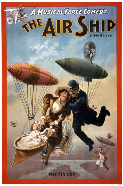 tulpendiebe:  A theater poster, c. 1898, for The Air Ship. A Musical Farce Comedy by J.M. Gaites. Inspiration for Kino's 1934 comedy Luftschiffwalzer?