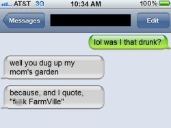 collegehumor:  Fuck FarmVille Don't forget to submit your own text message greats.  OMG! HAHA! Fuck FarmVille.