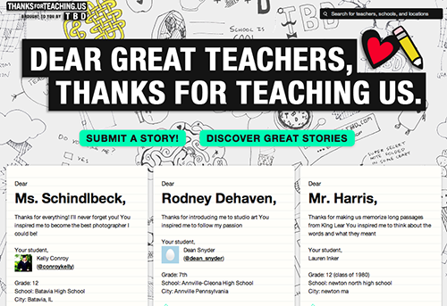 world-shaker:  topherchris:  ThanksForTeaching.Us:  We're thanking teachers all over the world by sharing the actions, dreams, and passions that they've inspired.