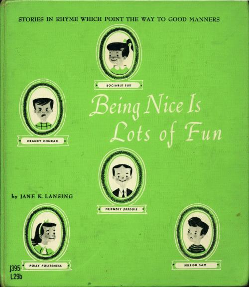 kidlitstorytime:  Being Nice Is Fun by Jan K. Lancing, illustrated by Bernice Myers Stories In Rhyme Which Point The Way To Good Manners