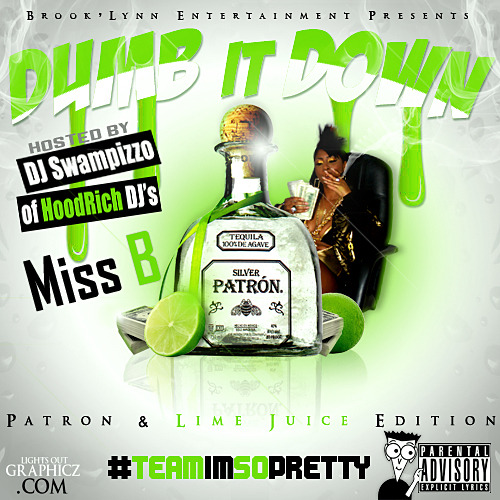 Miss B's mixtape, Dumb It Down. Click here for the download link.
