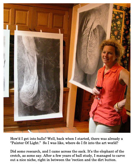 hahaha a woman who draws/paints/photographs exclusively testicles wow