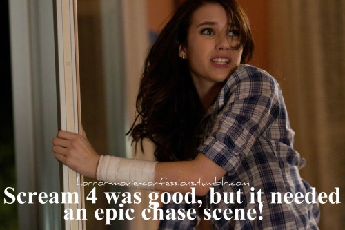 "'""Scream 4 was good, but it needed an epic chase scene!"""