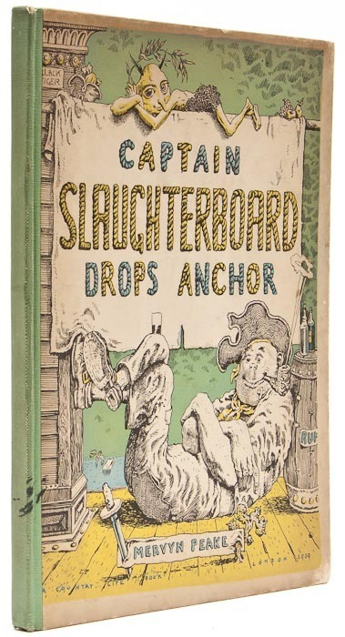 Captain Slaughterboard Drops Anchor Mervyn Peake.  Country Life, 1939.  First edition, 48 pages, each with illustrations by the author and accompanying text, title page and last page browned, original cloth-backed pictorial boards, lower panel browned, small ink mark to spine, spine ends a little frayed, 4to.
