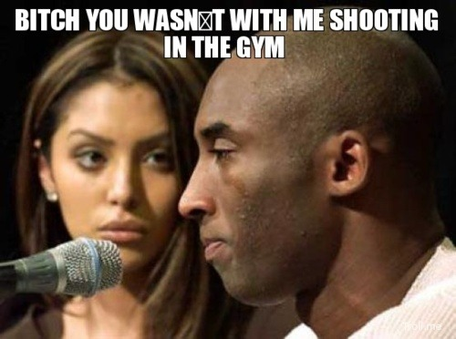 Kobe my nicca I hate it had to be him.