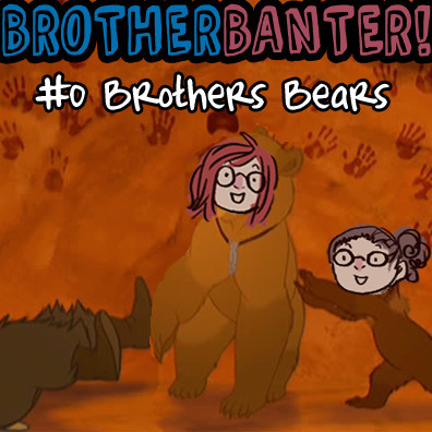 Megan & Rel - episode 0: Brothers Bears