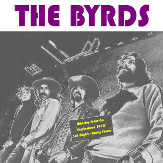 doomandgloomfromthetomb:  The Byrds - 1970-09-19 (early show) - Whisky a Go Go, LA, CA BB Chron has posted the companion show to this awesome Byrds/Burrito Bros. jam session. White Lightning!
