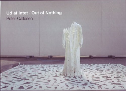 "www.petercallesen.com The book ""Ud af Intet / Out of Nothing"" about the danish comtemporary artist Peter Callesen has been published in relation to a touring solo exhibition showing Peter Callesen's paper work in 4 different Scnadinavian art museums: The Museum of Relgious Art (Lemvig, Denmark), Trapholt Art Museum (Kolding, Denmark), Mjelby Art Museum (Halmstad, Sweden) and Haugar Vestfold Art Museum (Tønsberg, Norway) The book includes 80 color photographs of Peter Callesen's most important paper works and installations. The book takes us all the way from Peter Callesen's early performances to his most recent paper works. With his subtle paper cuts that often deal with the large subjects in life, Peter Callesen's works generate both smiles and reflection. The book includes articles written by Museum Director Gerd Rathje, Museum Manager Anni Nørskov and an interview with the artist himself. The book is a hardcover and the text is in english as well as in danish. hardcover 121 pages"